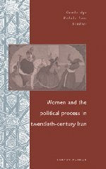 Women and the Political Process in Twentieth-Century Iran (Cambridge Middle East Studies)