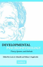 Developmental Psychophysiology: Theory, Systems, and Methods