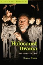 Holocaust Drama: The Theater of Atrocity (Cambridge Studies in Modern Theatre)