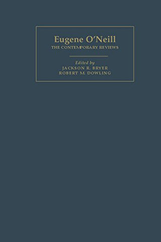 Eugene O'Neill: The Contemporary Reviews (American Critical Archives)