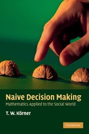 Naive Decision Making: Mathematics Applied to the Social World