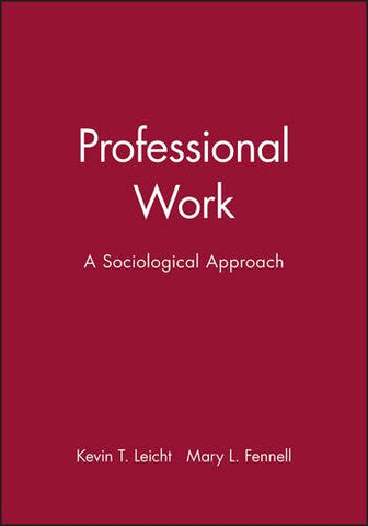 Professional Work: A Sociological Approach
