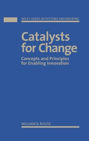 Catalysts for Change: Concepts and Principles for Enabling Innovation