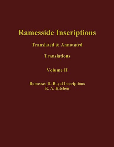 Ramesside Inscriptions, Ramesses II, Royal Inscriptions: Translated and Annotated, Translations (Ramesside Inscriptions Translations) (Volume II)