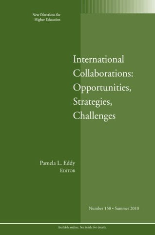 International Collaborations: Opportunities, Strategies, Challenges: New Directions for Higher Education, Number 150