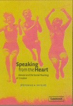 Speaking from the Heart: Gender and the Social Meaning of Emotion (Studies in Emotion and Social Interaction)
