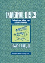 Imaginal Discs: The Genetic and Cellular Logic of Pattern Formation (Developmental and Cell Biology Series)
