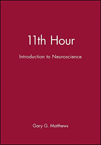 11th Hour: Introduction to Neuroscience