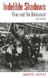 Indelible Shadows: Film and the Holocaust