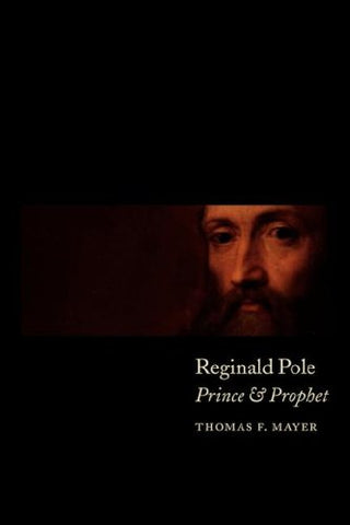 Reginald Pole: Prince and Prophet