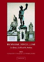 Benvenuto Cellini: Sculptor, Goldsmith, Writer