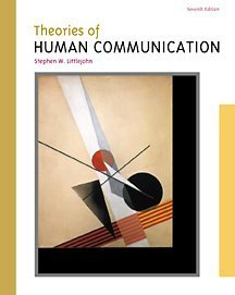 Theories of Human Communication (with InfoTrac) (Wadsworth College Success)