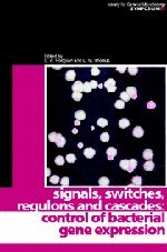 Signals, Switches, Regulons, and Cascades: Control of Bacterial Gene Expression (Society for General Microbiology Symposia)