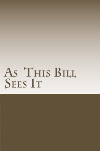 As This Bill Sees It:: Lessons Learned in A.A. Meetings
