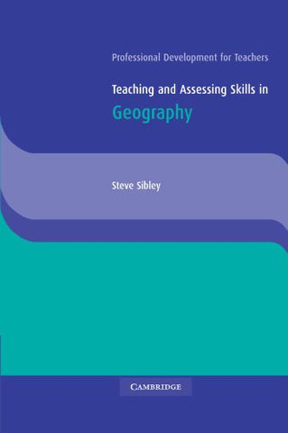 Teaching and Assessing Skills in Geography (Cambridge International Examinations)