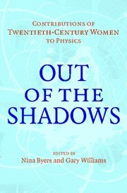 Out of the Shadows: Contributions of Twentieth-Century Women to Physics