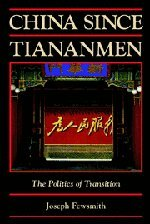 China since Tiananmen: The Politics of Transition (Cambridge Modern China Series)