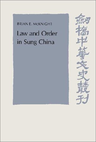 Law and Order in Sung China (Cambridge Studies in Chinese History, Literature and Institutions)