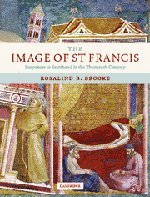 The Image of St Francis: Responses to Sainthood in the Thirteenth Century