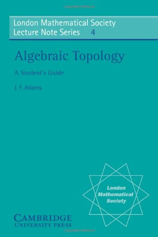 Algebraic Topology: A Student's Guide (London Mathematical Society Lecture Note Series)
