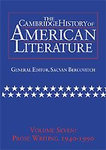 The Cambridge History of American Literature, volume 7: Prose Writing 1940-1990