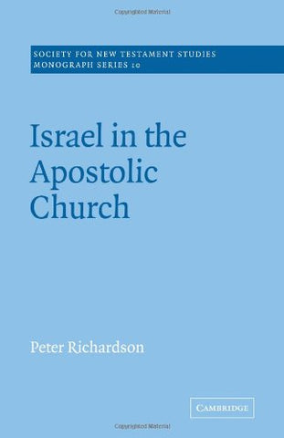 Israel in the Apostolic Church (Society for New Testament Studies Monograph Series)