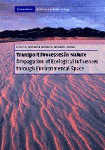 Transport Processes in Nature PB with CD-ROM: Propagation of Ecological Influences Through Environmental Space (Cambridge Studies in Landscape Ecology)