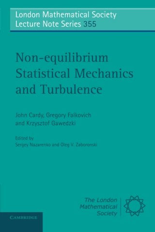 Non-equilibrium Statistical Mechanics and Turbulence (London Mathematical Society Lecture Note Series)
