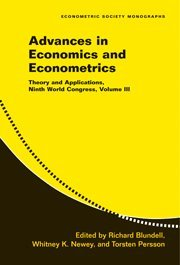 Advances in Economics and Econometrics: Volume 3: Theory and Applications, Ninth World Congress (Econometric Society Monographs)