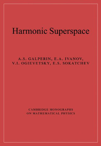 Harmonic Superspace (Cambridge Monographs on Mathematical Physics)