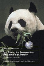 Priorities for the Conservation of Mammalian Diversity: Has the Panda had its Day? (Conservation Biology)