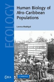 Human Biology of Afro-Caribbean Populations (Cambridge Studies in Biological and Evolutionary Anthropology)