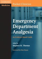 Emergency Department Analgesia: An Evidence-Based Guide (Cambridge Pocket Clinicians)