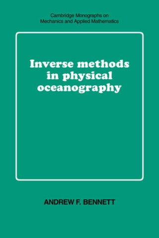 Inverse Methods in Physical Oceanography (Cambridge Monographs on Mechanics)