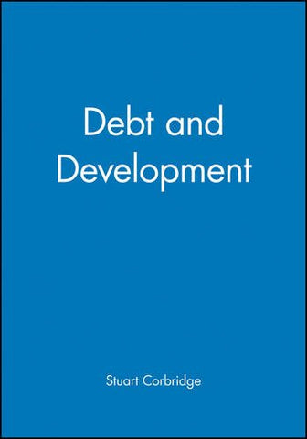 Debt and Development (The Royal Geographical Society with the Institute of British Geographers Studies in Geography)