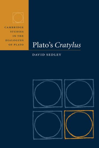 Plato's Cratylus (Cambridge Studies in the Dialogues of Plato)