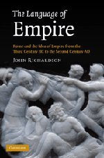 The Language of Empire: Rome and the Idea of Empire from the Third Century BC to the Second Century AD
