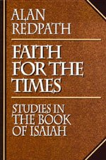 Faith for the Times: Studies in the Book of Isaiah (Alan Redpath Library)