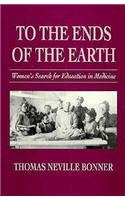 To the Ends of the Earth: Womens Search for Education in Medicine