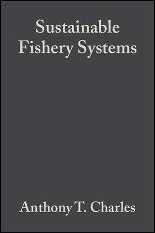 Sustainable Fishery Systems (Fish and Aquatic Resources Series, 5)