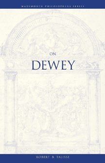 On Dewey (Philosopher (Wadsworth))