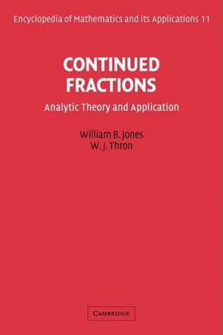 Continued Fractions: Analytic Theory and Applications (Encyclopedia of Mathematics and its Applications)