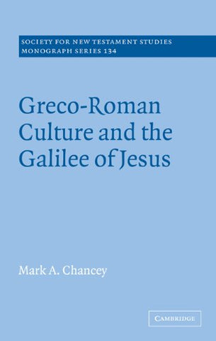 Greco-Roman Culture and the Galilee of Jesus (Society for New Testament Studies Monograph Series)