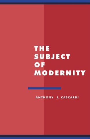 The Subject of Modernity (Literature, Culture, Theory)