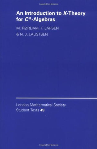 An Introduction to K-Theory for C*-Algebras (London Mathematical Society Student Texts)
