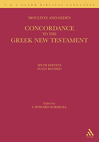 A Concordance to the Greek New Testament (T & T Clark Biblical Languages)