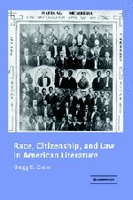 Race, Citizenship, and Law in American Literature (Cambridge Studies in American Literature and Culture)