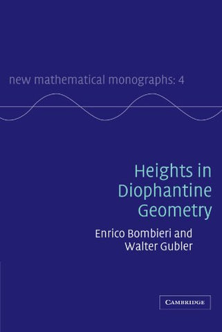Heights in Diophantine Geometry (New Mathematical Monographs)