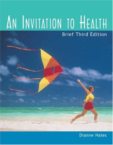 An Invitation to Health, Brief Edition (with Profile Plus 2004, Personal Health Assessments and Health Almanac, Health, Fitness and Wellness Internet ... and InfoTrac) (Available Titles CengageNOW)