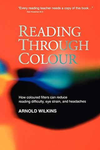 Reading Through Colour: How Coloured Filters Can Reduce Reading Difficulty, Eye Strain, and Headaches